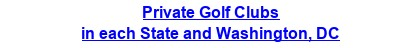 Private Golf Clubs in each State and Washington, DC
